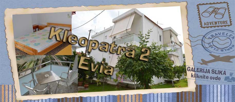 Evia Kleopatra 2 SLIKE